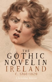 The gothic novel in Ireland, c. 1760–1829
