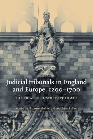 Judicial tribunals in England and Europe, 1200–1700