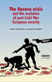 The Kosovo crisis and the evolution of post-Cold War European security
