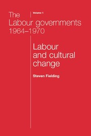 The Labour Governments 1964–70 volume 1