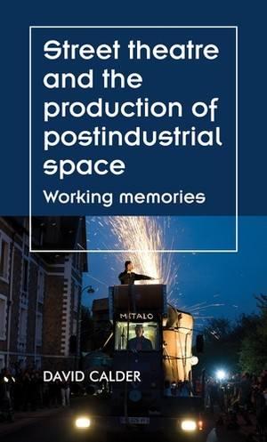 Cover Street theatre and the production of postindustrial space
