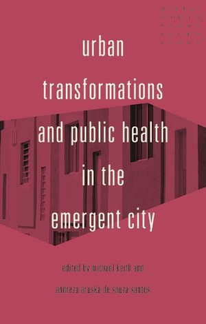 Cover Urban transformations and public health in the emergent city