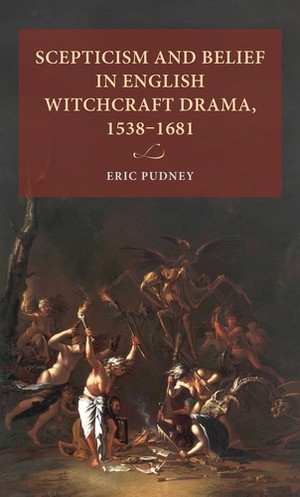 Cover Scepticism and belief in English witchcraft drama, 1538–1681