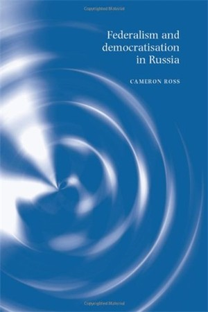 Cover Federalism and democratisation in Russia