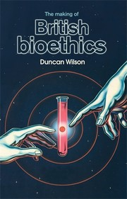 Cover The making of British bioethics